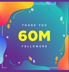 60m or 60000000 followers thank you colorful vector