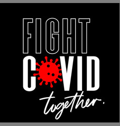 Fight covid-19 and keep going motivational phrase vector