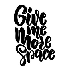 give me more space lettering phrase for poster vector image