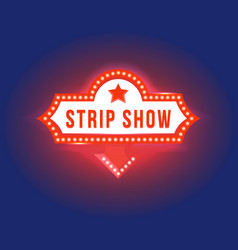 retro signboard with light text of strip show vector image