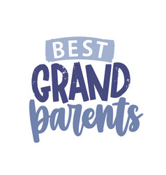 Best grandparents decorative lettering isolated on vector
