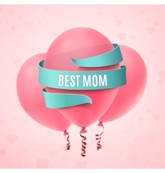 Best Mom Mothers Day Greeting card vector image