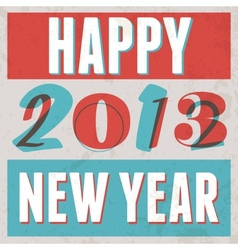 Colorful Retro Vintage 2013 New Year Poster vector image vector image