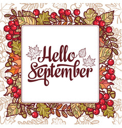 Hello september autumn leaf ornamental frame vector