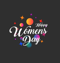 Abstract greeting lettering happy womens day vector