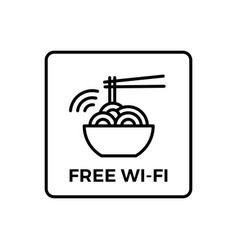 free wifi wi-fi wi fi sign for noodle shop cafe vector image