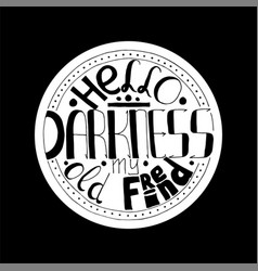 Hello darkness lettering vector