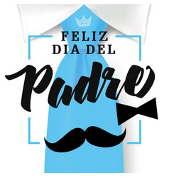 Happy fathers day tie black bow spanish version vector
