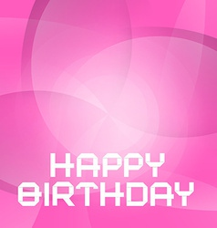 Pink Happy Birthday Card vector image
