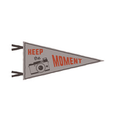 Keep moment pennant flag pendant design in vector