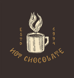 cup cocoa hot chocolate or coffee vintage vector image