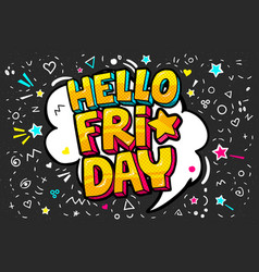 lettering hello friday week day pop art vector image