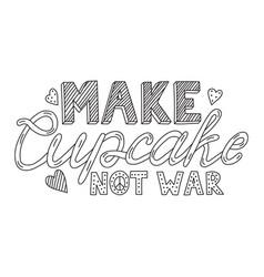 make cupcake not war vector image