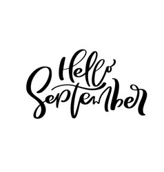 hello september ink lettering handwriting vector image