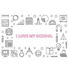 i love my school concept outline horizontal vector image