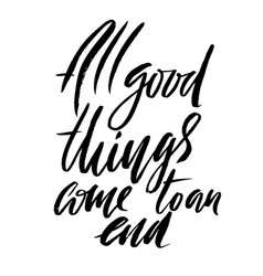 all good things come to an end hand drawn vector image