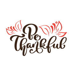 Be thankful thank you greeting card calligraphy vector