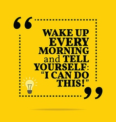 Inspirational motivational quote Wake up every vector image