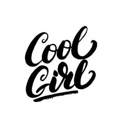 Cool girl hand written lettering vector image