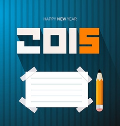2015 - Happy New Year with Pencil and Empty vector image