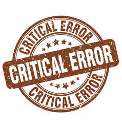 Critical error brown grunge stamp vector