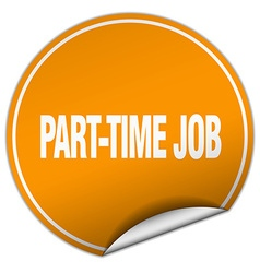 Part-time job round orange sticker isolated on vector
