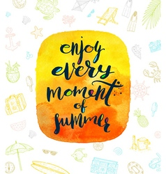 enjoy every moment summer vector image