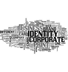 A consistent corporate identity don t leave it to vector
