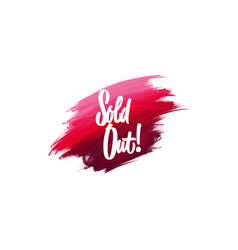 hand-written lettering brush phrase sold out with vector image