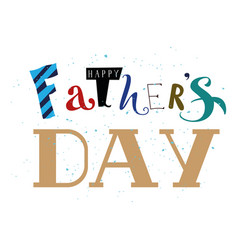 Happy fathers day lettering text for greeting card vector