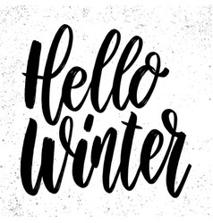 hello winter lettering phrase on grunge vector image