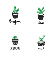 Set hand drawn cacti with french quotes vector
