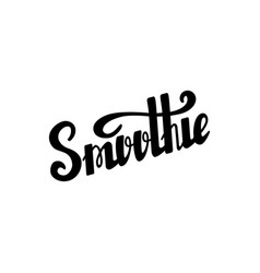 smoothie hand written lettering vector image