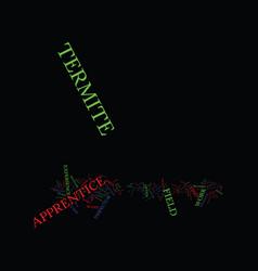 termite apprentice text background word cloud vector image