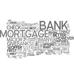 will your bank give you the best mortgage text vector image