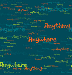 Anywhere anything pattern vector