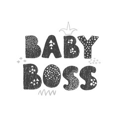 Baby boss - fun hand drawn nursery poster vector