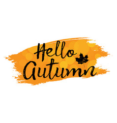 set of lettering phrase hand drawn hello autumn vector image