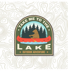 Take me to lake camping quote patch or vector