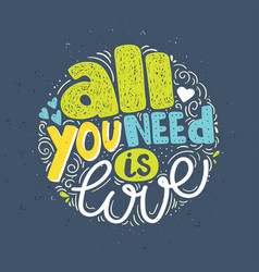 All we need is love hand drawn lettering quote vector