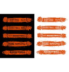 Basketball sport league grunge flyers with ball vector