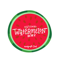 National watermelon day celebration lettering vector