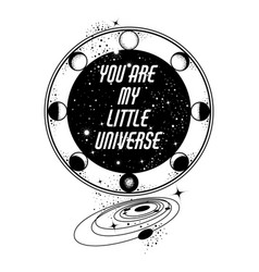 You are my little universe placard with moon vector