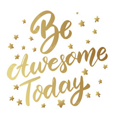 be awesome today lettering phrase on light vector image