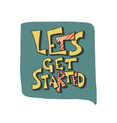 Lets get started quote poster text vector