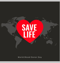 Save life poster for world blood donor day vector