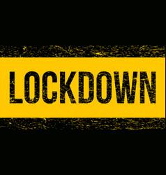 grunge lockdown sign symbol stamp vector image