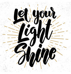 let your light shine lettering phrase on grunge vector image