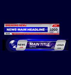 Set breaking news template tv or banner vector