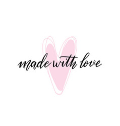made with love lettering quote and pink heart vector image